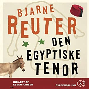 Den Egyptiske Tenor [The Egyptian Tenor] | [Bjarne Reuter]
