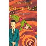"""Artemis Fowl - Das Zeitparadox: Der sechste Roman (Ein Artemis-Fowl-Roman, Band 6)von """"Eoin Colfer"""""""