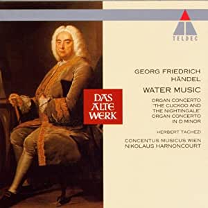 Water Music / Organ Concertos