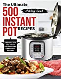 The Ultimate 500 Instant Pot Recipes: The Quick and Easy Electric Pressure Cooker Cookbook for Everyday (Instant Pot Cookbook 1)