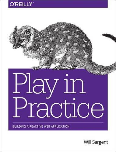 Play in Practice: Building A Reactive Web Application (Building Application Frameworks compare prices)