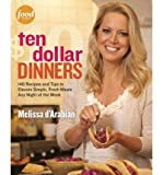 img - for Ten Dollar Dinners: 140 Recipes and Tips to Elevate Simple, Fresh Meals Any Night of the Week (Paperback) - Common book / textbook / text book
