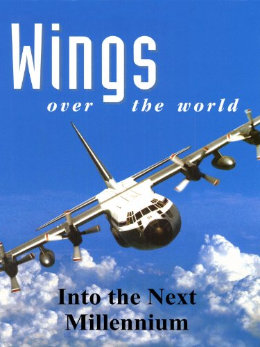 Wings Over the World: Into the Next Millennium