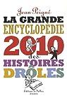 Grande encyclopédie des histoires drôles 2010 par Peigné