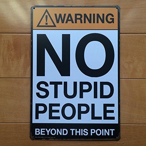 ブリキ看板 WARNING NO STUPID PEOPLE [30cm×20cm]