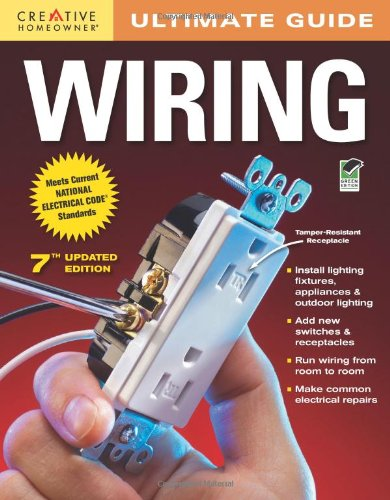 Ultimate Guide: Wiring, 7th edition - Creative Homeowner - 1580114873 - ISBN: 1580114873 - ISBN-13: 9781580114875