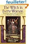 The Witch in Every Woman: Reawakening...