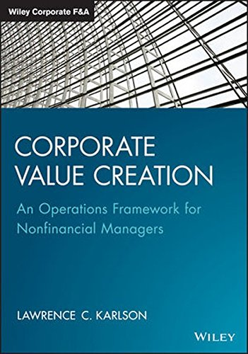 Corporate Value Creation: An Operations Framework for Nonfinancial Managers (Wiley Corporate F&A) (Alternative Investment Valuation compare prices)