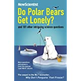 Do Polar Bears Get Lonely?: And 101 Other Intriguing Science Questions (New Scientist)by New Scientist