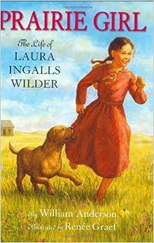 Amazon.com: Prairie Girl: The Life of Laura Ingalls Wilder (Little
