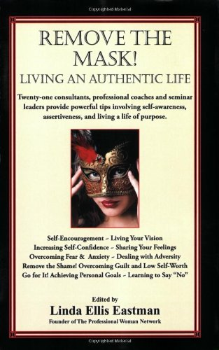 Remove The Mask! Living An Authentic Life