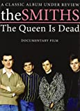 The Smiths - The Queen is Dead - A Classic Album Under Review [2008] [DVD]