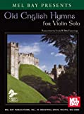 Mel Bay presents Old English Hymns for Violin Solo-Piano Accomp.