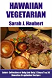 Only And Only 3 Steps Top 30 Hawaiian Vegetarian Recipes