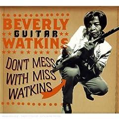 Beverly Guitar Watkins : Don't mess with Miss Watkins 2007 51KwIlJhFVL._AA240_