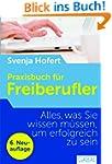 Praxisbuch f�r Freiberufler: Alles, w...
