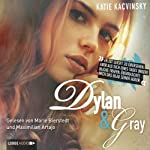 Dylan & Gray: Eine Liebesgeschichte in 26 Kapiteln   Katie Kacvinsky