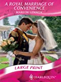 A Royal Marriage of Convenience (Mills & Boon Largeprint Romance)