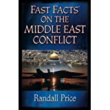 Fast Facts on the Middle East Conflictby Randall Price