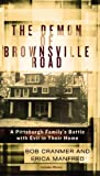 The Demon of Brownsville Road: A Pittsburgh Familys Battle with Evil in Their Home