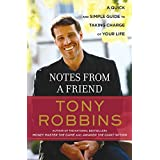 Notes from a Friend: A Quick and Simple Guide to Taking Charge of Your Life ~ Anthony Robbins