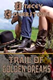 img - for Trail of Golden Dreams (Book 1 of The Spirited Western Women Series) book / textbook / text book