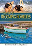 The Art of Becoming Homeless (The Greek Village Series Book 5)
