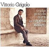 Vittorio Grigolo: les Plus Grands Airs de l'Opéra Italien