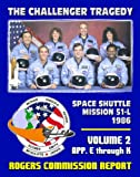 img - for The Report of the Presidential Commission on the Space Shuttle Challenger Accident - The Tragedy of Mission 51-L in 1986 - Volume Two, Appendix E, F, G, H, I, J, and K, including Feynman Analysis book / textbook / text book