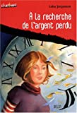 img - for A la recherche de l'argent perdu (French Edition) book / textbook / text book