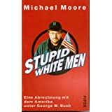 "Stupid White Menvon ""Michael Moore"""