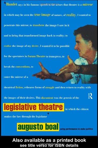 Legislative Theatre: Using Performance to Make Politics
