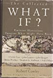 The Collected What If? Eminent Historians Imagine What Might Have Been (0399152385) by Stephen E. Ambrose