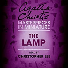 The Lamp: An Agatha Christie Short Story Audiobook by Agatha Christie Narrated by Christopher Lee