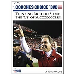 Thinking Right in Sport: The C s of Succcccccess!