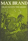 Dead man's treasure;: A novel of adventure (0396068790) by Brand, Max