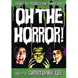Monsters Maniacs & Phantoms: Oh the Horror