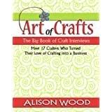 The Big Book of Craft Interviewsby Alison Wood