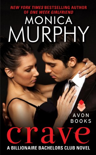 Crave: A Billionaire Bachelors Club Novel by Monica Murphy