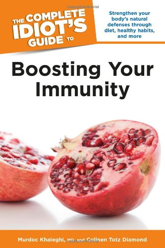 The Complete Idiot'S Guide To Boosting Your Immunity (Complete Idiot'S Guides (Lifestyle Paperback))