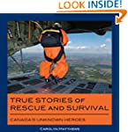 True Stories of Rescue and Survival:...