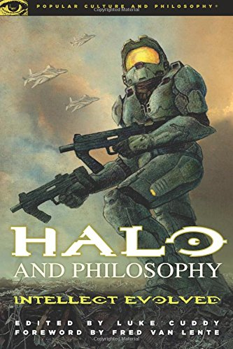 Halo and Philosophy: Intellect Evolved (Popular Culture & Philosophy)