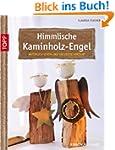 Himmlische Kaminholz-Engel: nat�rlich...