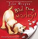 John Grogan Bad Dog, Marley! (Book & CD)