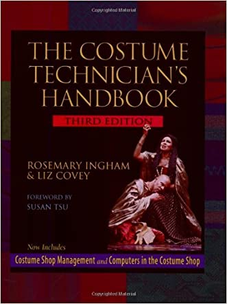 The Costume Technician's Handbook 3/e written by Rosemary Ingham