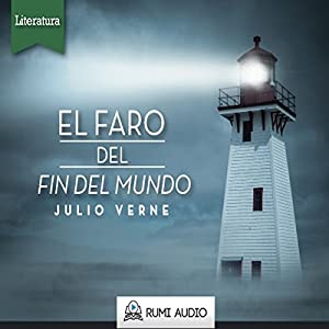 El Faro del Fin del Mundo [The Lighthouse at the End of the World] Audiobook
