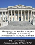 Managing for Results: Analytic Challenges in Measuring Performance: Hehs/Ggd-97-138