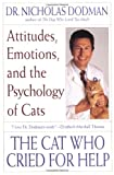 The Cat Who Cried for Help: Attitudes, Emotions and the Psychology of Cats