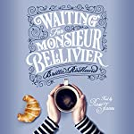 Waiting for Monsieur Bellivier | Britta Rostlund