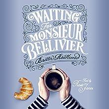 Waiting for Monsieur Bellivier Audiobook by Britta Rostlund Narrated by Rosie Jones